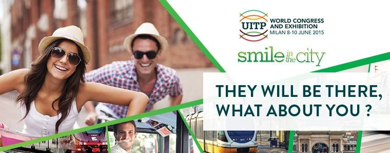 UITP – MILAN – WORLD CONGRESS & EXHIBITION 2015